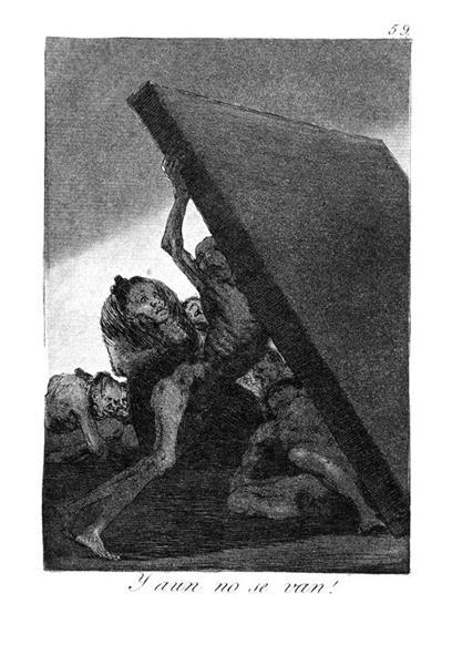 And Still they won't go by Francisco Goya